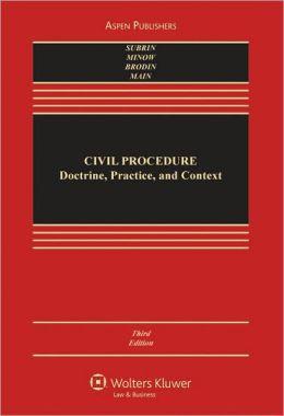 Civil Procedure: Doctrine, Practice, and Context, Third Edition