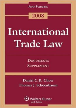 International Trade Law: Documents Supplement, 2008 Edition