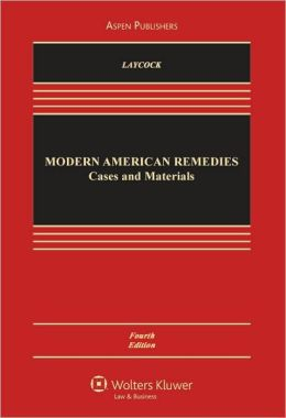 Modern American Remedies: Cases and Materials, Fourth Edition