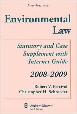 Environmental Law: Statutory and Case Supplement with Internet Guide, 2008-2009 Edition