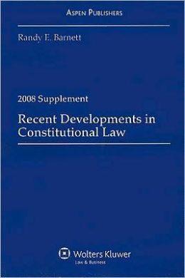 Recent Developments in Constitutional Law, 2008 Case Supplement
