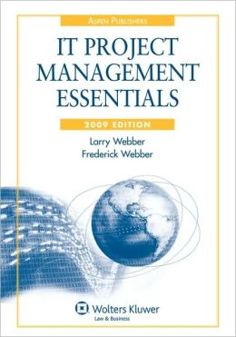 It Project Management Essentials, 2009 Edition