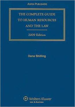 Complete Guide to Human Resources and the Law, 2009 Edition
