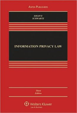 Information Privacy Law: Cases and Materials, Third Edition