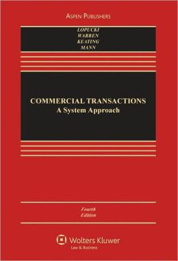 Commercial Transactions: A Systems Approach, Fourth Edition
