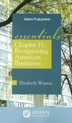 Chapter 11: Reorganizing American Businesses, The Essentials
