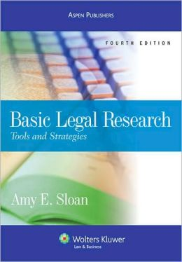 Basic Legal Research: Tools & Strategies, Fourth Edition
