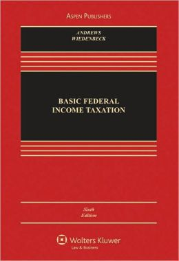 Basic Federal Income Taxation, Sixth Edition