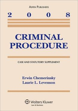 Criminal Procedure, 2008 Case and Statutory Supplement