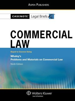 Casenote Legal Briefs: Commercial Law