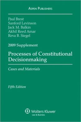 Processes of Constitutional Decisionmaking, 2009 Case Supplement