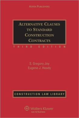 Alternative Clauses to Standard Construction Contracts, Third Edition