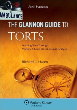 Glannon Guide To Torts: Learning Torts Through Multiple-Choice Questions and Analysis