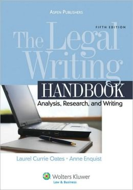 The Legal Writing Handbook: Analysis Research & Writing, Fifth Edition