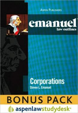 Emanuel Law Outlines: Corporations (Print + eBook Bonus Pack)