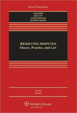 Resolving Disputes: Theory Practice and Law, Second Edition