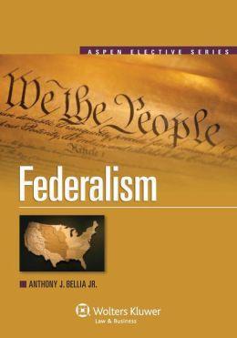 Federalism (Aspen Elective Series)