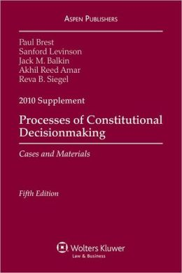 Processes of Constitutional Decisionmaking, 2010 Case Supplement