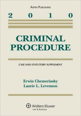 Criminal Procedure: 2010 Case & Statutory Supplement