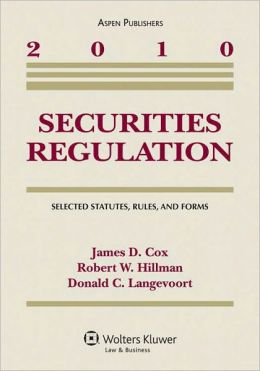 Securities Regulation: Selected Statutes, Rules and Forms, 2010 Statutory Supplement