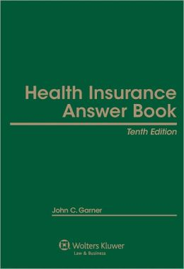 Health Insurance Answer Book, Tenth Edition