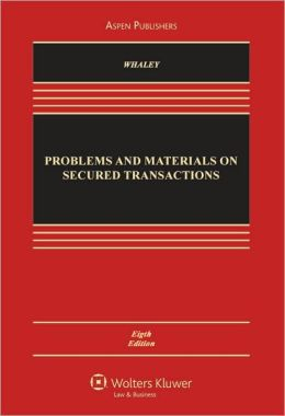 Problems and Materials on Secured Transactions, Eighth Edition