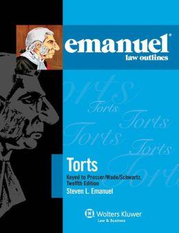 Emanuel Law Outlines: Torts Prosser Wade Schwartz Kelly & Partlett, 12th Edition