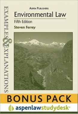 Examples and Explanations: Environmental Law, 5th Ed. (Print + eBook Bonus Pack)