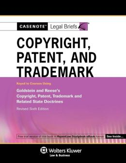 Casenote Legal Briefs: Copyright, Patent, and Trademark