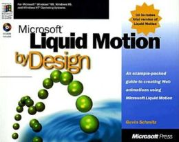Microsoft Liquid Motion by Design: An Example-packed Guide to Creting Web Animations Using Microsoft Liquid Motion