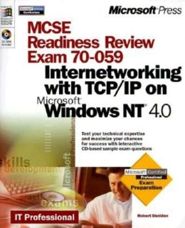 MCSE Readiness Review, Exam 70-059, Internetworking with TCP/IP on Microsoft Windows NT 4.0