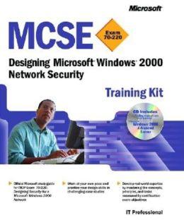 MCSE Training Kit (Exam 70-220): Designing Microsoft Windows 2000 Network Security