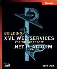 Building XML Web Services for the Microsoft .NET Platform