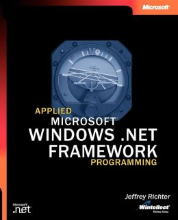 Applied Microsoft .NET Framework Programming