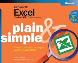 Microsoft Excel Version 2002 Plain and Simple