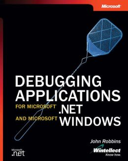 Debugging Applications for Microsoft .NET and Microsoft Windows