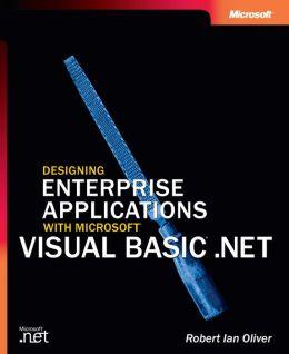 Designing Enterprise Applications With Microsofta Visual Basica .Net