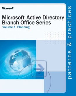 Microsoft Active Directory Branch Office Guide: Planning