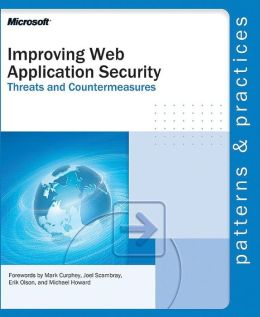 Improving Web Application Security: Threats and Countermeasures (Patterns & Practices Series)