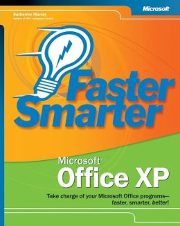 Faster Smarter Microsoft Office XP