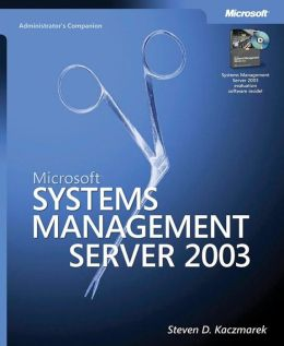 Microsoft Systems Management Server 2003: Administrator's Companion