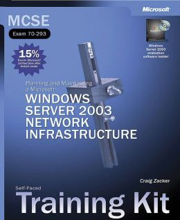 MCSE Self-Paced Training Kit (Exam 70-293): Planning and Maintaining a Microsoft Windows Server 2003 Network Infrastructure