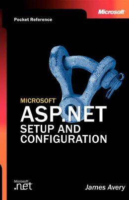 Microsoft Asp.Net Setup And Configuration Pocket Reference