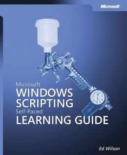 Microsoft Windows Scripting Self-Paced Learning Guide