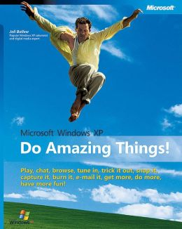 Microsoft Windows XP: Do Amazing Things!