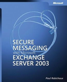 Secure Messaging with Microsoft Exchange Server 2003