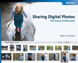 Sharing Digital Photos: The Future of Memories