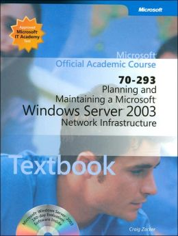 Planning and Maintaining a Microsoft Windows Server 2003 Network Infrastructure