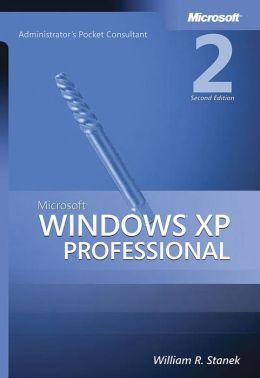 Microsoft Windows Xp Professional Administrator's Pocket Consultant, Second Edition