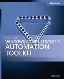 Microsoft Windows Administrator's Automation Toolkit
